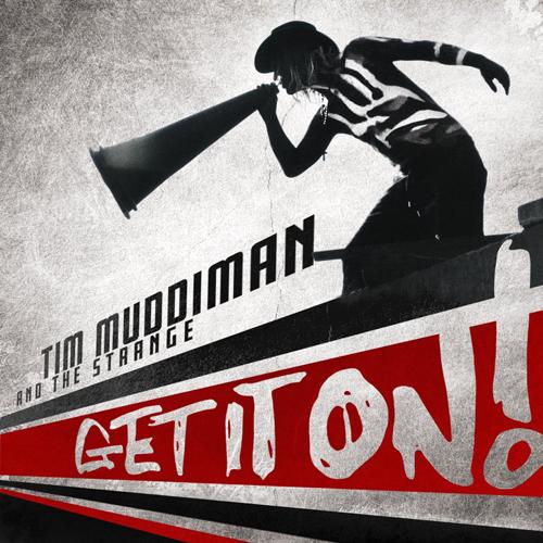 Tim Muddiman and The Strange - Get It On