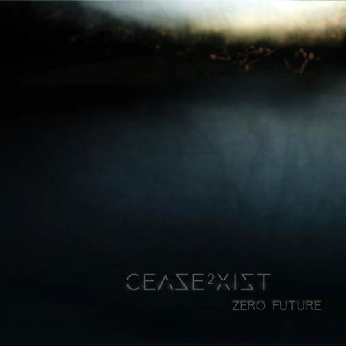 Cease2Xist - Zero Future
