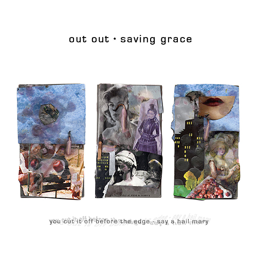 Out Out - Saving Grace