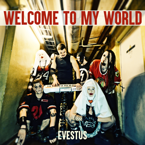 Evestus - Welcome to My World (Single)