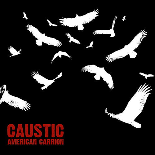 Caustic - American Carrion