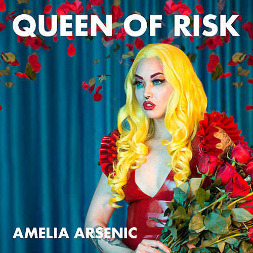 Amelia Arsenic - Queen of Risk EP