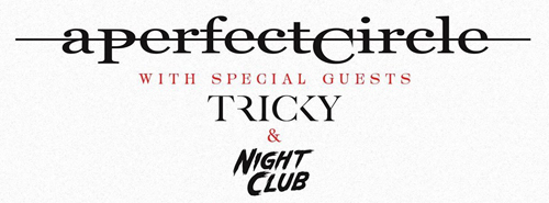 Night Club opening for A Perfect Circle and Tricky on upcoming North American tour