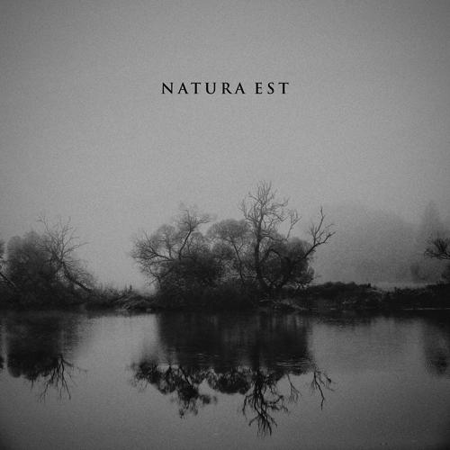 Natura Est - Natura Est