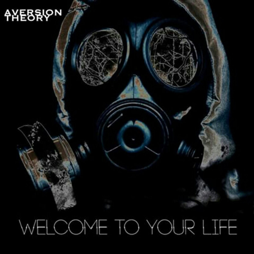 Aversion Theory - Welcome to Your Life