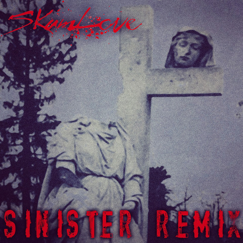 Skum Love - Sinister Remix