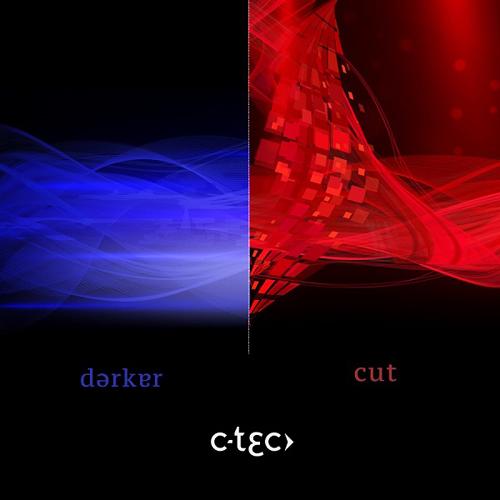 C-Tec - Darker / Cut