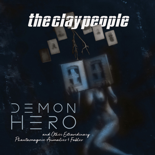 The Clay People - Demon Hero and Other Extraordinary Phantasmagoric Anomalies and Fables