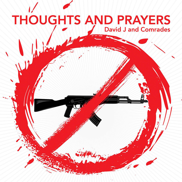 David J. and Comrades - Thoughts and Prayers (Single)