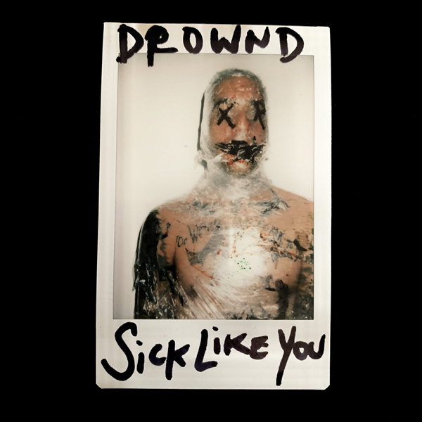 Drownd - Sick Like You EP